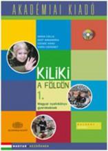 KILIKI A FÖLDÖN 1. - MAGYAR NYELVKÖNYV GYEREKEKNEK - (KÖNYV+CD) - Ekönyv - AKADÉMIAI KIADÓ ZRT.