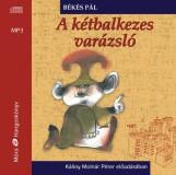 A KÉTBALKEZES VARÁZSLÓ - HANGOSKÖNYV - Ekönyv - BÉKÉS PÁL