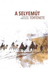 A SELYEMÚT TÖRTÉNETE - Ebook - HCL KIADÓ