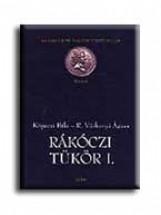 RÁKÓCZI TÜKÖR I-II. - MILLENNIUMI MAGYAR TÖRTÉNELEM - - Ekönyv - KÖPECZI BÉLA-R. VÁRKONYI ÁGNES