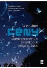 A POLÁROS FÉNY KÖRNYEZETOPTIKAI ÉS BIOLÓGIAI VONATKOZÁSAI - Ekönyv - HORVÁTH GÁBOR, KRISKA GYÖRGY, FARKAS ALE