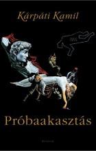 PRÓBAAKASZTÁS - Ekönyv - KÁRPÁTI KAMIL