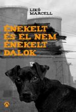 Énekelt és el nem énekelt dalok - Ebook - Likó Marcell