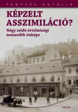Képzelt asszimiláció? - Ekönyv - Fenyves Katalin