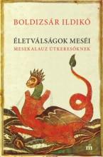 Életválságok meséi - Mesekalauz útkeresőknek - Ekönyv - Boldizsár Ildikó