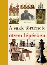 A SAKK TÖRTÉNETE ÖTVEN LÉPÉSBEN - Ebook - PRICE, BILL