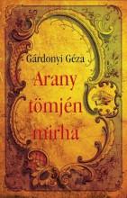 ARANY, TÖMJÉN, MIRHA - Ekönyv - GÁRDONYI GÉZA