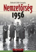 NEMZETŐRSÉG 1956 - Ekönyv - BOKODI-OLÁH GERGELY