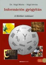 INFORMÁCIÓS GYÓGYÍTÁS - A KÖRBLER-MÓDSZER + AJÁNDÉK DVD - Ekönyv - DR. SÁGI MÁRIA – SÁGI ISTVÁN