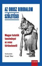 AZ OROSZ BIRODALOM SZÜLETÉSEI - Ekönyv - GONDOLAT KIADÓ