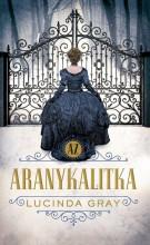 AZ ARANYKALITKA - Ekönyv - GRAY, LUCINDA