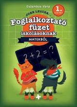 Jobb leszek... - Jobb leszek matekból, első osztályosoknak - Foglalkoztató füzet iskolásoknak - Ekönyv - GALAMBOS VERA