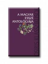 A MAGYAR ESSZÉ ANTOLÓGIÁJA l-ll. - Ekönyv - OSIRIS KIADÓ ÉS SZOLGÁLTATÓ KFT.