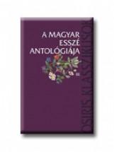 A MAGYAR ESSZÉ ANTOLÓGIÁJA III. - Ekönyv - OSIRIS KIADÓ ÉS SZOLGÁLTATÓ KFT.