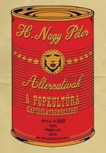 ALTERNATÍVÁK - A POPKULTÚRA KAPCSOLATRENDSZEREI - Ekönyv - H. NAGY PÉTER
