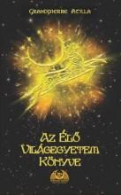 AZ ÉLŐ VILÁGEGYETEM KÖNYVE - FŰZÖTT - Ekönyv - GRANDPIERRE ATILLA