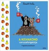 A KISVAKOND CERUZAFORGATÓJA - FOGLALKOZTATÓFÜZET - Ekönyv - MILER, ZDENEK