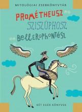 PROMÉTHEUSZ, SZISZÜPHOSZ, BELLEROPHONTÉSZ - Ekönyv - MÉSZÁROS JÁNOS