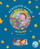 KEREKÍTŐ MANÓ ALTATÓI - Ekönyv - J. KOVÁCS JUDIT