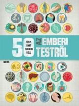 50 TÉNY, AMIT TUDNOD KELL AZ EMBERI TESTRŐL - Ekönyv - MÓRA KÖNYVKIADÓ