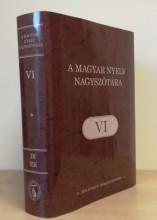 A MAGYAR NYELV NAGYSZÓTÁRA VI. - Ekönyv - MTA NYELVTUDOMÁNYI INTÉZETE