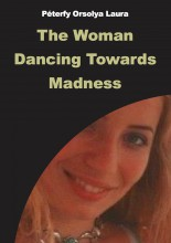 The Woman Dancing Towards Madness - Ekönyv - Péterfy Orsolya Laura