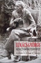 LUKÁCS GYÖRGY - AZ AUTONÓM FILOZÓFUS - Ekönyv - SZABÓ TIBOR
