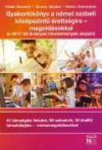 GYAKORLÓKÖNYV A NÉMET SZÓBELI KÖZÉPSZ. ÉRETTS. MEGOLDÁSOKKAL - Ekönyv - NORDWEST 2002 KFT.
