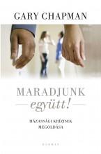 MARADJUNK EGYÜTT! - HÁZASSÁGI KRÍZISEK MEGOLDÁSA (ÚJ, FEHÉR) - Ekönyv - CHAPMAN, GARY