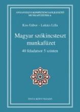 MAGYAR SZÓKINCSTESZT MUNKAFÜZET - Ekönyv - KISS GÁBOR, LUKÁCS LILLA