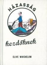 HÁZASSÁG KEZDŐKNEK - Ekönyv - WHICHELOW, CLIVE