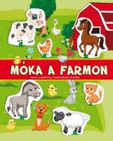 MÓKA A FARMON - MESÉS MODELLKÖNYV TÁRSASJÁTÉKKAL - Ekönyv - SZALAY KÖNYVKIADÓ ÉS KERESKED?HÁZ KFT.