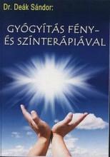 GYÓGYÍTÁS FÉNY- ÉS SZÍNTERÁPIÁVAL - Ekönyv - DEÁK SÁNDOR DR.