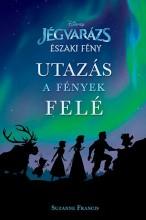 UTAZÁS A FÉNYEK FELÉ - JÉGVARÁZS ÉSZAKI FÉNY (DISNEY) - Ekönyv - KOLIBRI GYEREKKÖNYVKIADÓ KFT.