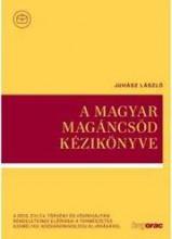 A MAGYAR MAGÁNCSŐD KÉZIKÖNYVE - Ekönyv - JUHÁSZ LÁSZLÓ