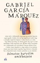 BÁNATOS KURVÁIM EMLÉKEZETE (ÚJ BORÍTÓ!) - Ekönyv - GARCÍA MÁRQUEZ, GABRIEL