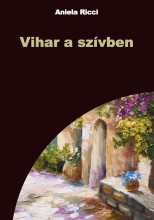 Vihar a szívben - Ekönyv - Aniela Ricci