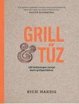 GRILL & TŰZ - 120 KÜLÖNLEGES RECEPT KERTI GRILLPARTIKHOZ - Ekönyv - HARRIS, RICH