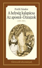 A HELYSÉG KALAPÁCSA - AZ APOSTOL - ÚTIRAJZOK - Ekönyv - PETŐFI SÁNDOR
