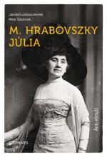 AMI ELMÚLT (VISSZAEMLÉKEZÉSEK ÉLETEMBŐL) - Ekönyv - M. HRABOVSZKY JÚLIA