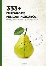 333+ FURFANGOS FELADAT FIZIKÁBÓL - Ekönyv - GNÄDIG PÉTER – HONYEK GYULA – VIGH MÁTÉ