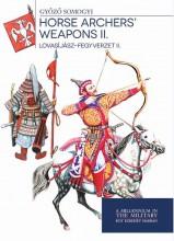 HORSE ARCHERS' WEAPONS II. - LOVASÍJÁSZ-FEGYVERZET II. - Ekönyv - SOMOGYI GYŐZŐ