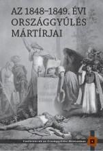 AZ 1848-1849. ÉVI ORSZÁGGYŰLÉS MÁRTÍRJAI - Ekönyv - ORSZÁGGY?LÉS HIVATALA