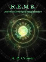 R.E.M 2. - Ekönyv - A. R. Czímer