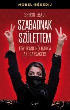 SZABADNAK SZÜLETTEM - EGY IRÁNI NŐ HARCA AZ IGAZSÁGÉRT - Ekönyv - EBADI, SHIRIN
