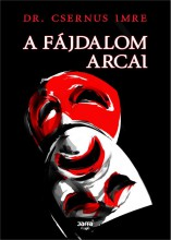 A FÁJDALOM ARCAI - Ekönyv - DR. CSERNUS IMRE