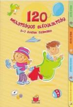 120 MULATSÁGOS ELFOGLALTSÁG 5-7 ÉVESEK SZÁMÁRA - Ekönyv - NOVUM KÖNYVKIADÓ