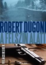 A FELSZÍN ALATT - Ekönyv - DUGONI,ROBERT