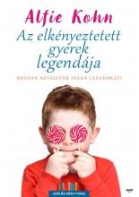 AZ ELKÉNYEZTETETT GYEREK LEGENDÁJA - Ekönyv - ALFIE KOHN