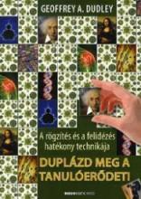 DUPLÁZD MEG A TANULÓERŐDET! (2017, ÁTDOLGOZOTT KIADÁS!) - Ekönyv - DUDLEY, GEOFFREY A.